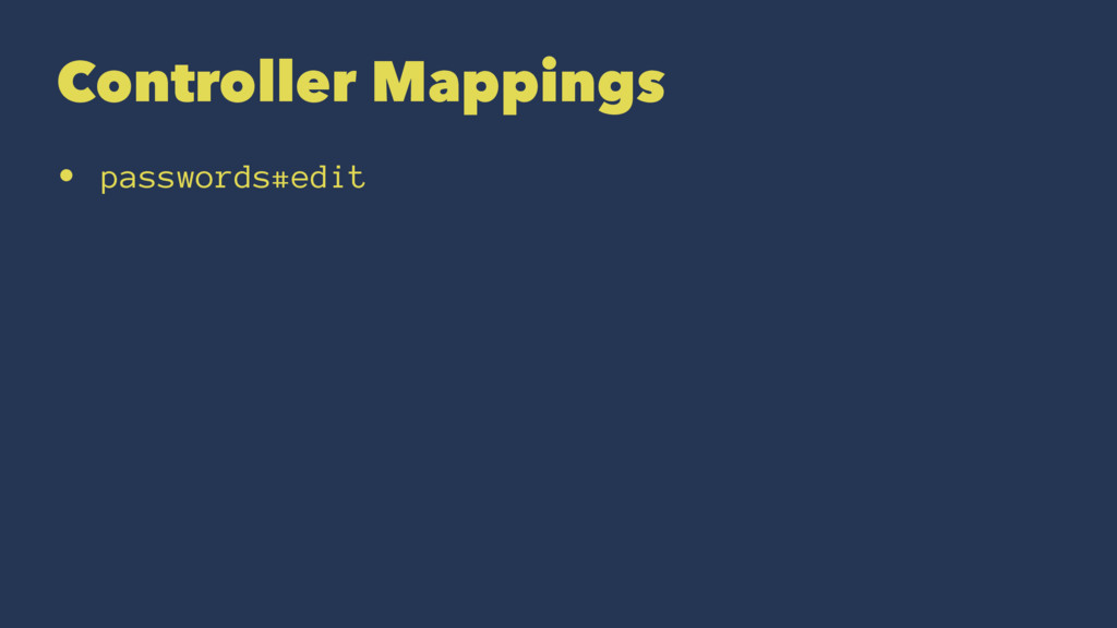 Controller Mappings • passwords#edit