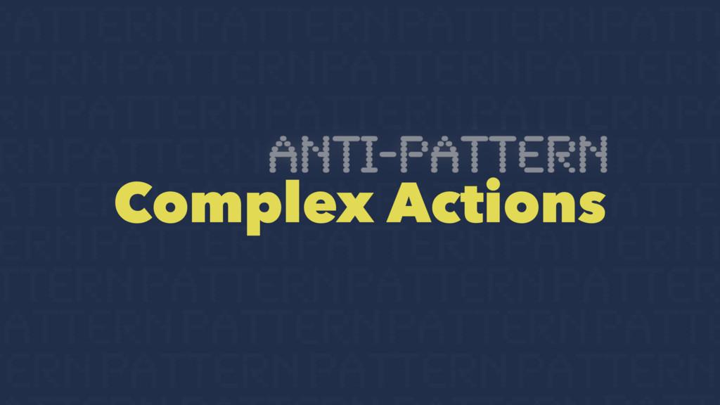 Complex Actions