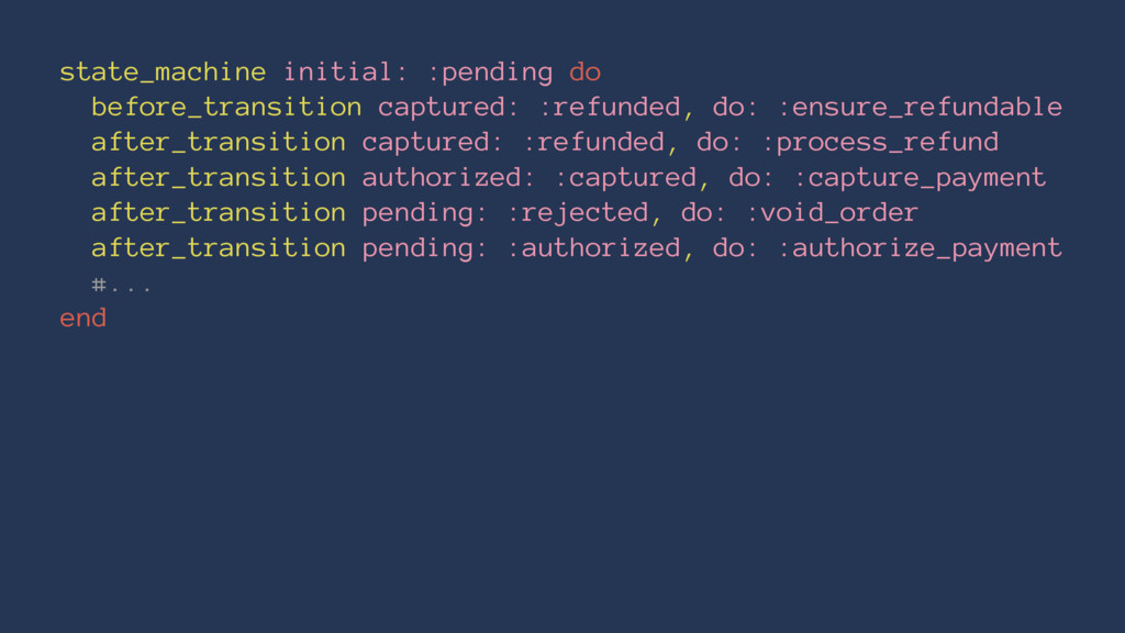state_machine initial: :pending do before_trans...