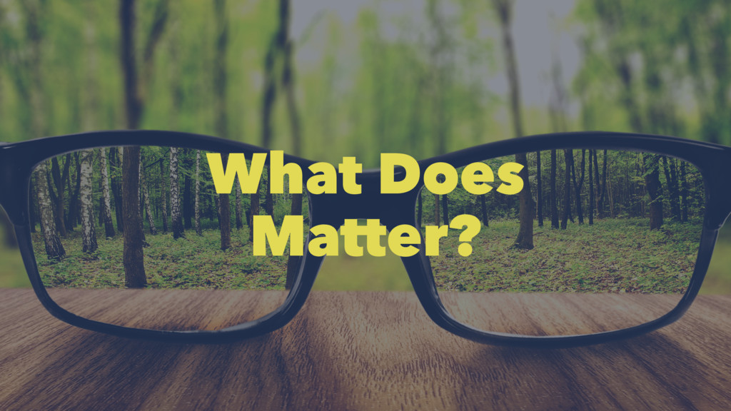 What Does Matter?
