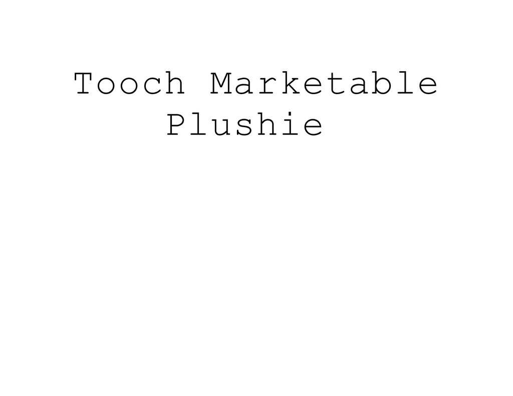 Tooch Marketable Plushie