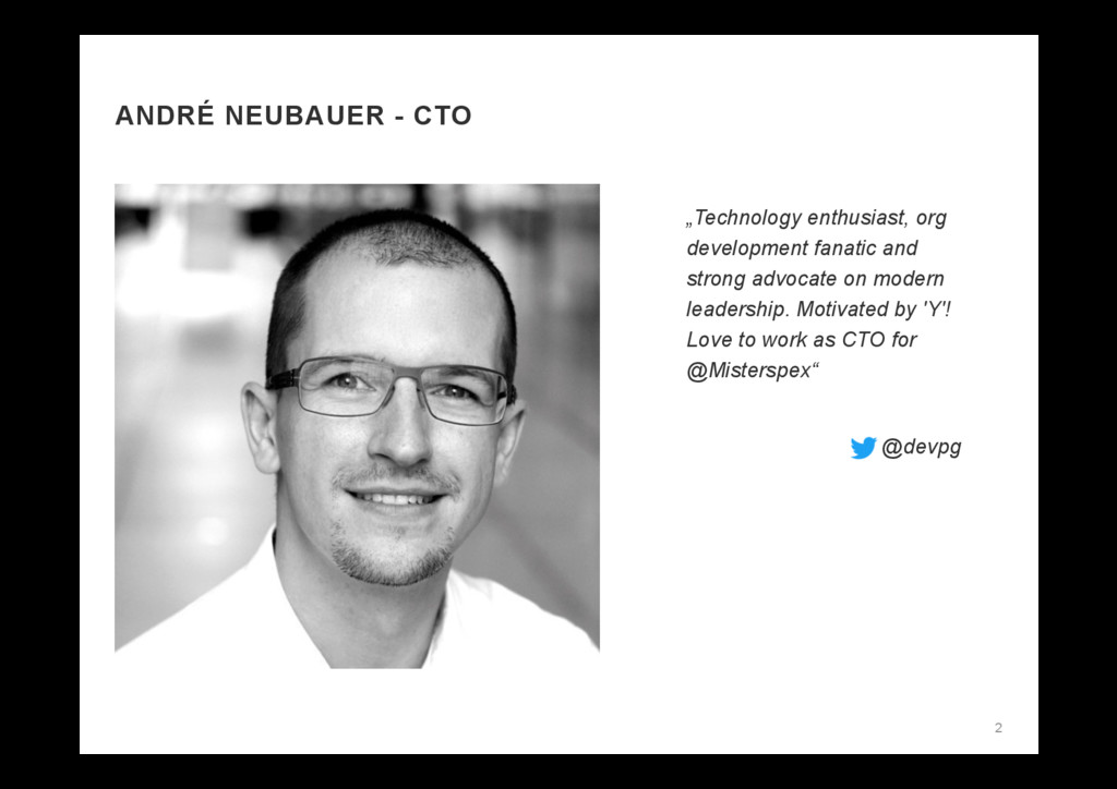 "ANDRÉ NEUBAUER - CTO 2 ""Technology enthusiast, ..."