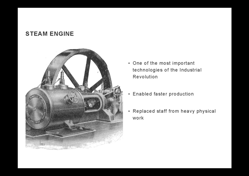STEAM ENGINE •  One of the most important techn...