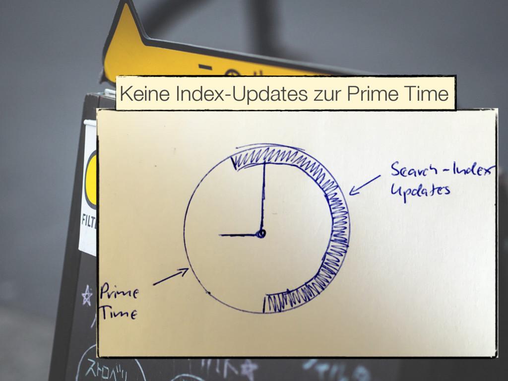 Keine Index-Updates zur Prime Time