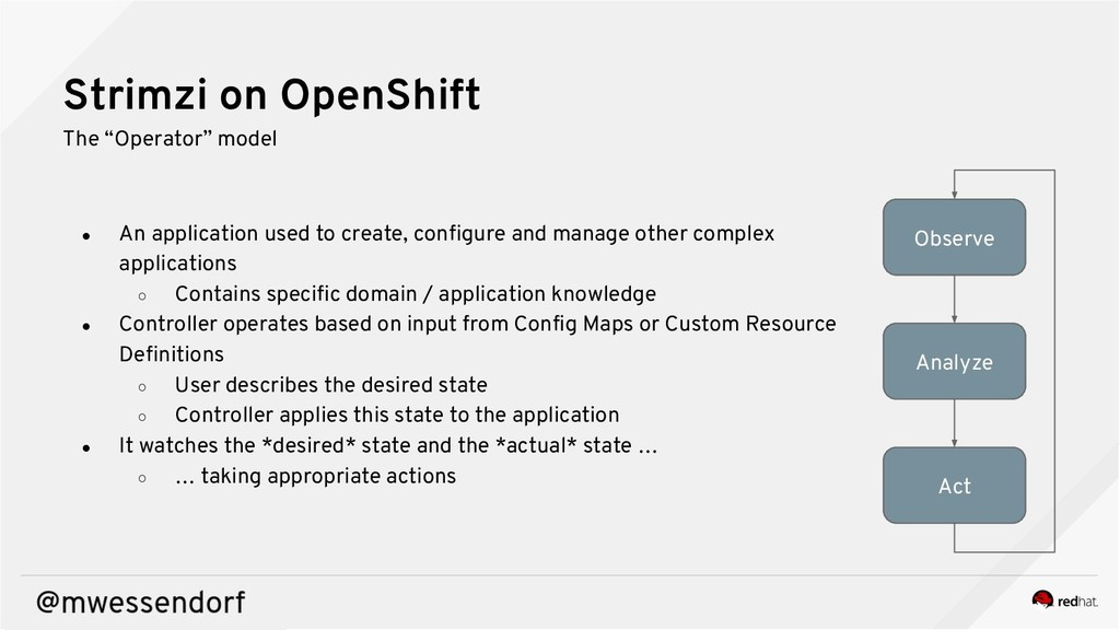 """Strimzi on OpenShift The """"Operator"""" model ● An ..."""