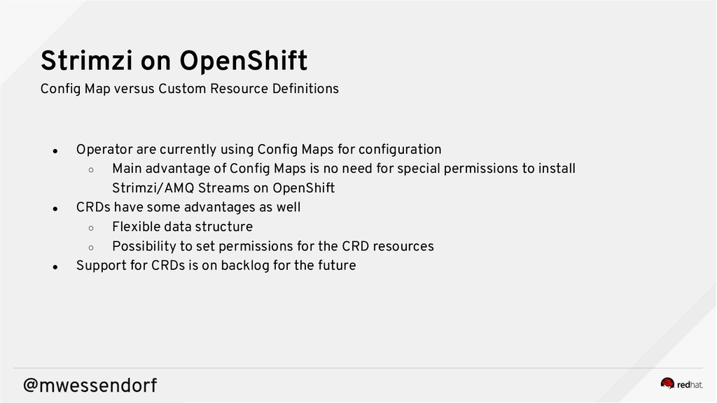 Strimzi on OpenShift Config Map versus Custom R...