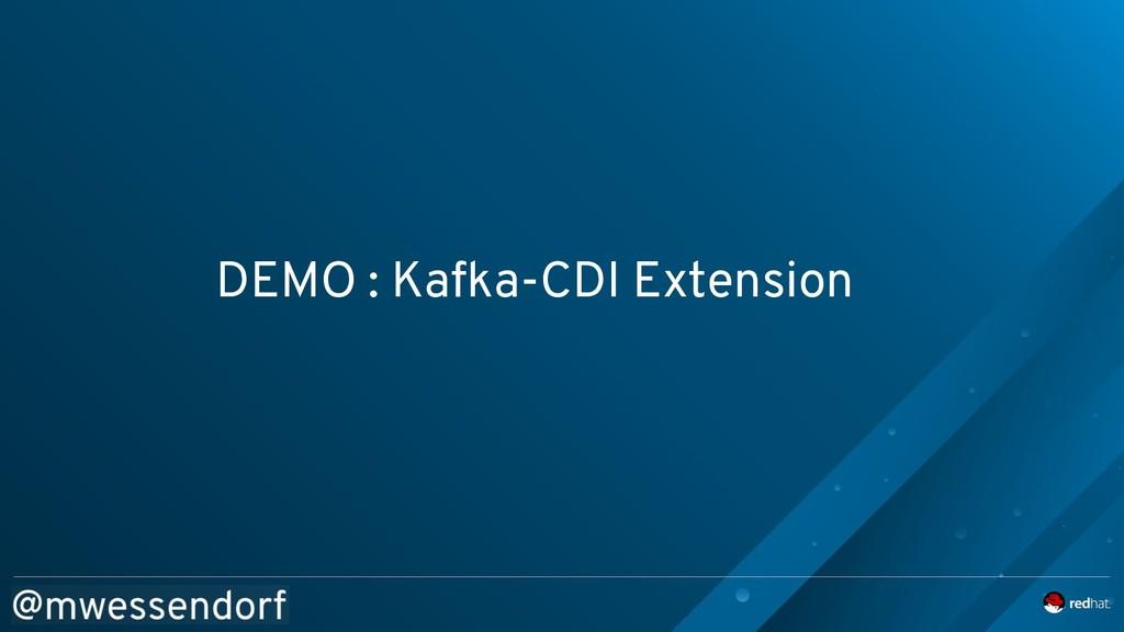 DEMO : Kafka-CDI Extension