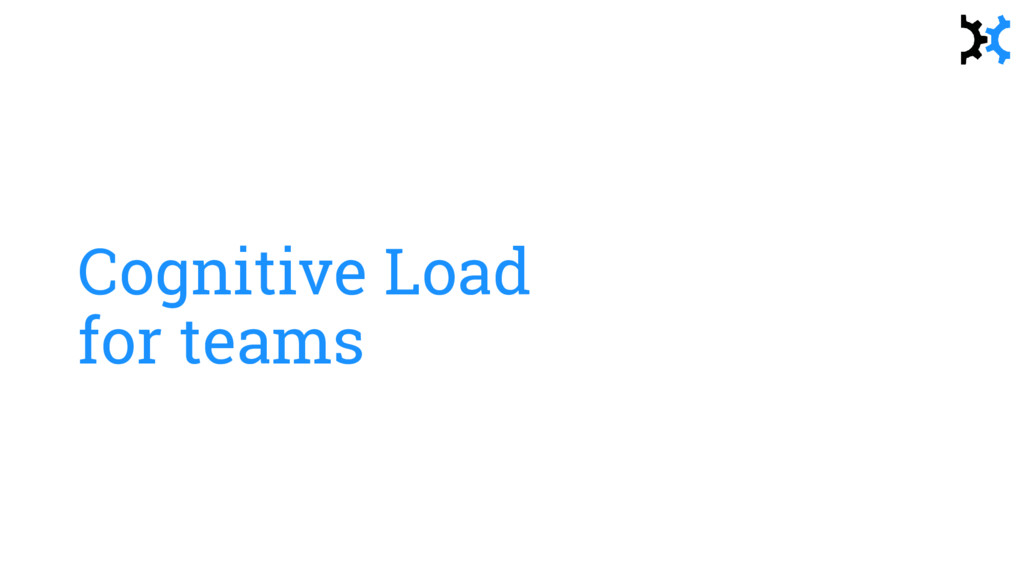 Cognitive Load for teams