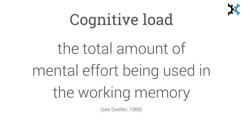 Cognitive load the total amount of mental effor...