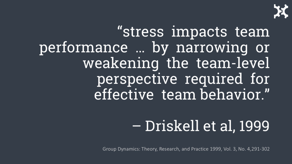 """""""stress impacts team performance … by narrowing..."""
