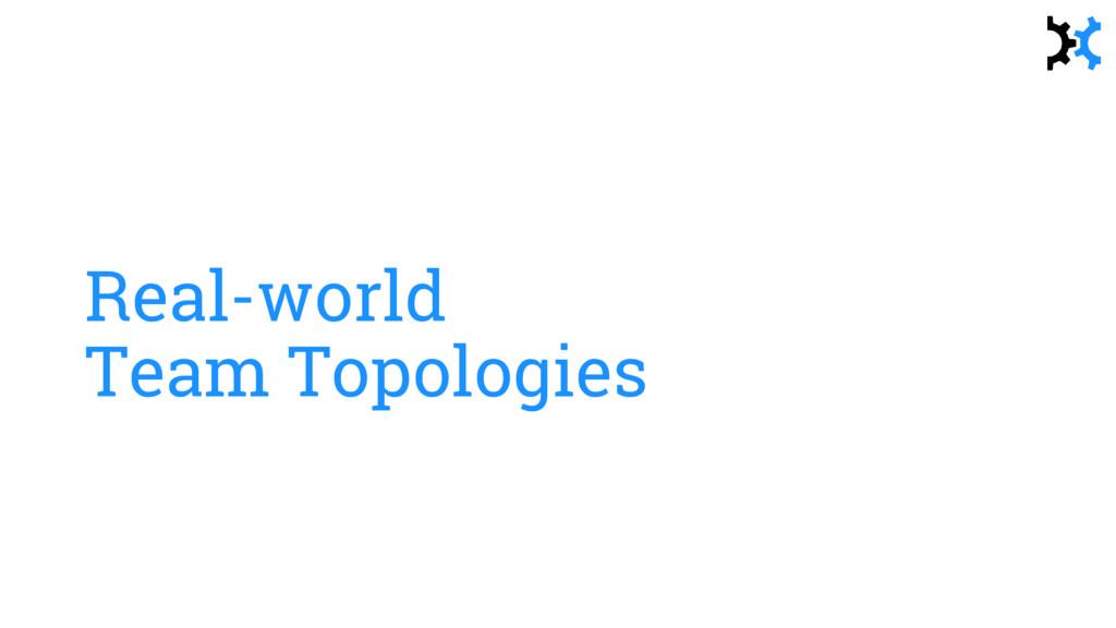 Real-world Team Topologies
