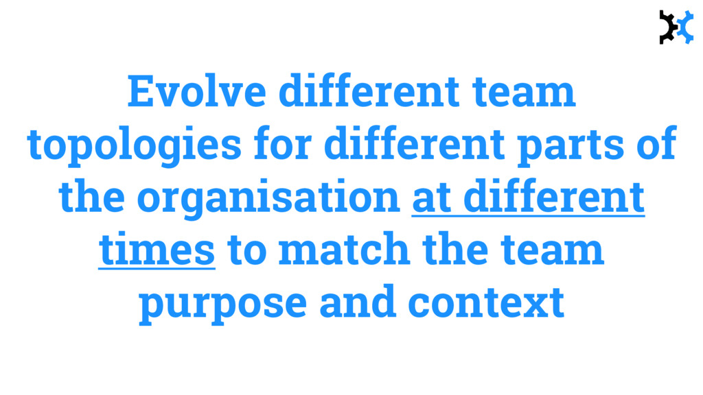 Evolve different team topologies for different ...