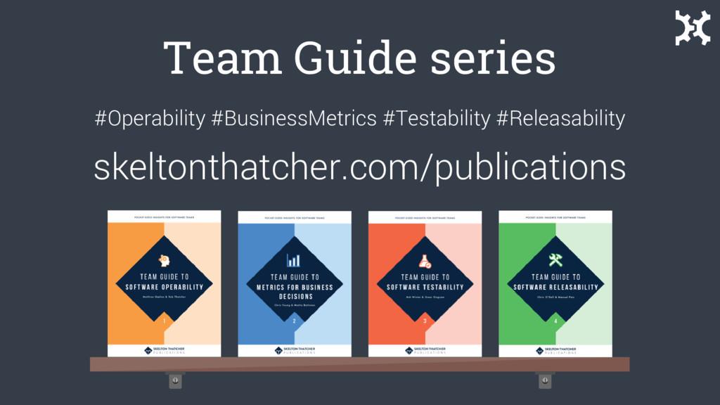 Team Guide series #Operability #BusinessMetrics...