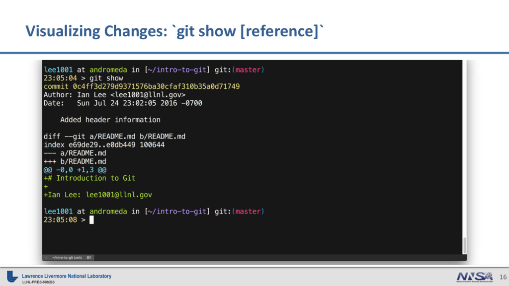 LLNL-PRES-698283 16 Visualizing Changes: `git s...
