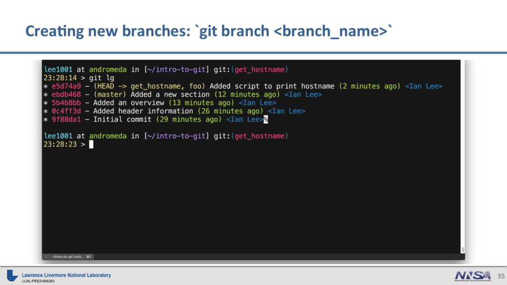 LLNL-PRES-698283 35 Crea)ng new branches: `git ...