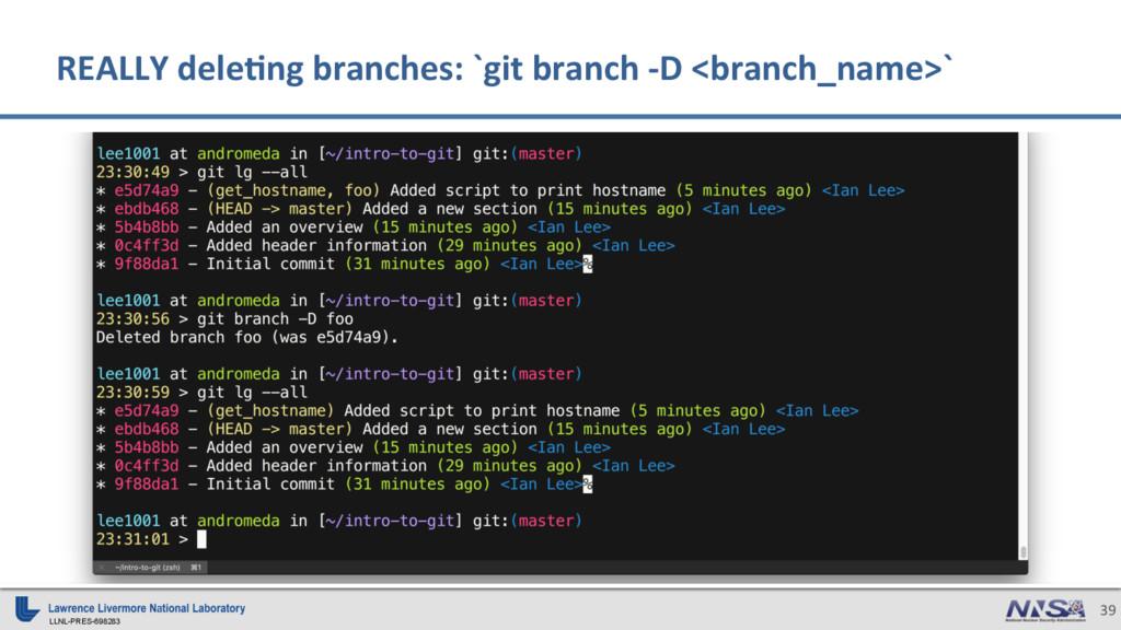 LLNL-PRES-698283 39 REALLY dele)ng branches: `g...