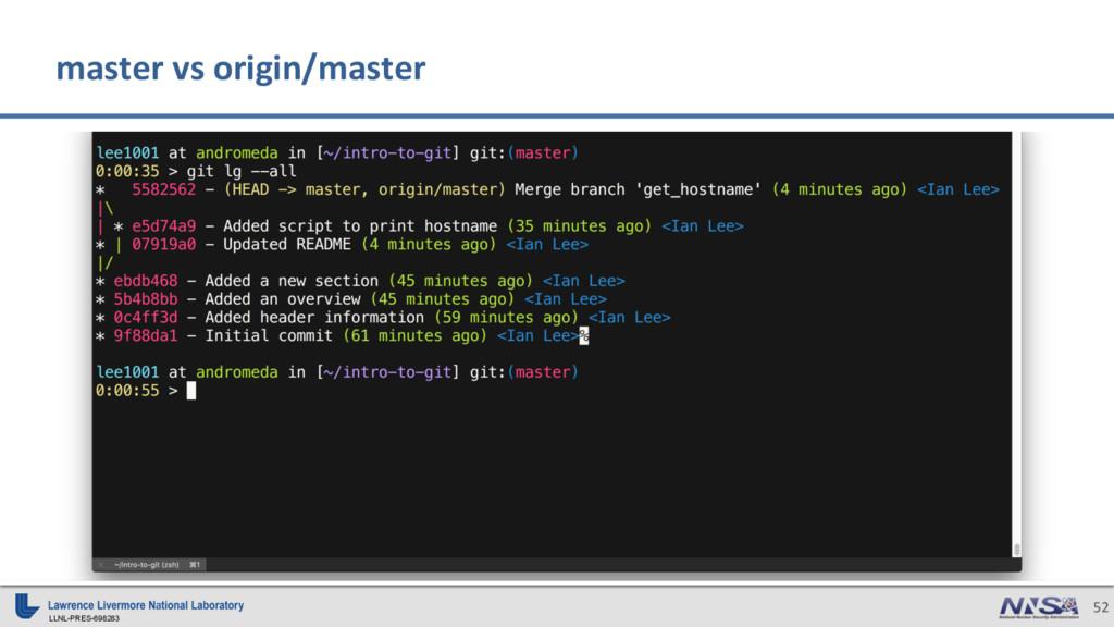 LLNL-PRES-698283 52 master vs origin/master