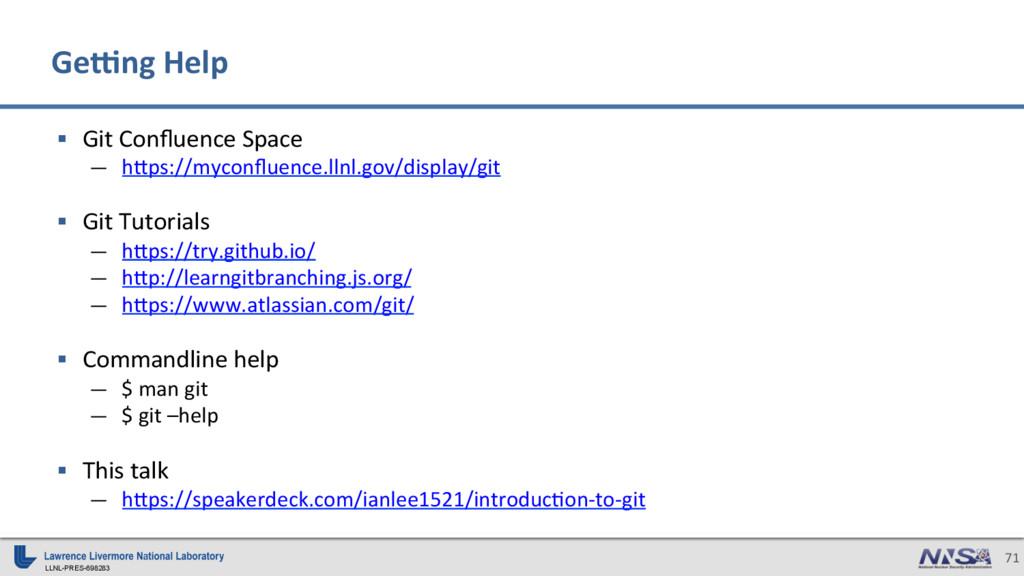 LLNL-PRES-698283 71 § Git Confluence Space — h...