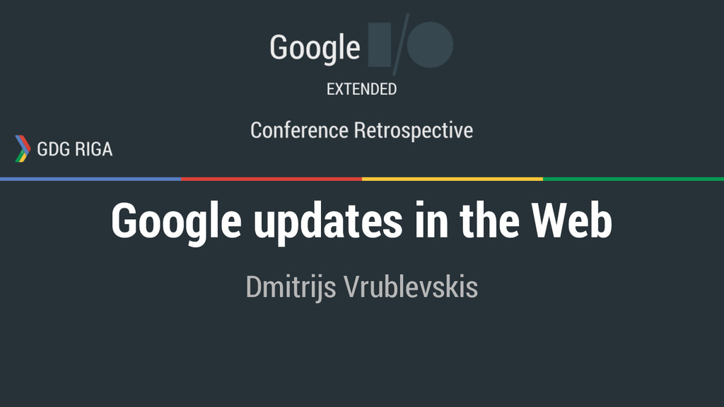 Google updates in the Web Dmitrijs Vrublevskis