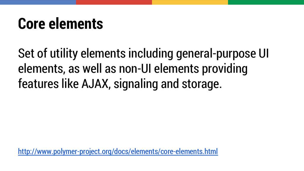 Core elements Set of utility elements including...