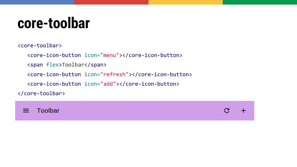 core-toolbar <core-toolbar> <core-icon-button i...