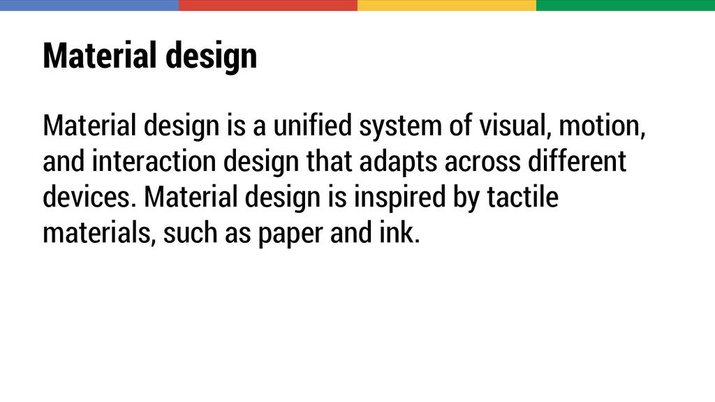 Material design Material design is a unified sy...