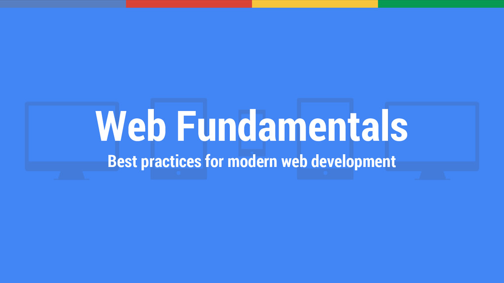 Web Fundamentals Best practices for modern web ...