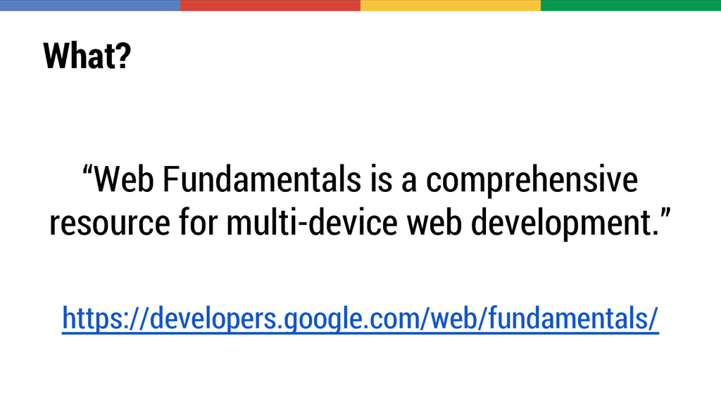 """What? """"Web Fundamentals is a comprehensive reso..."""