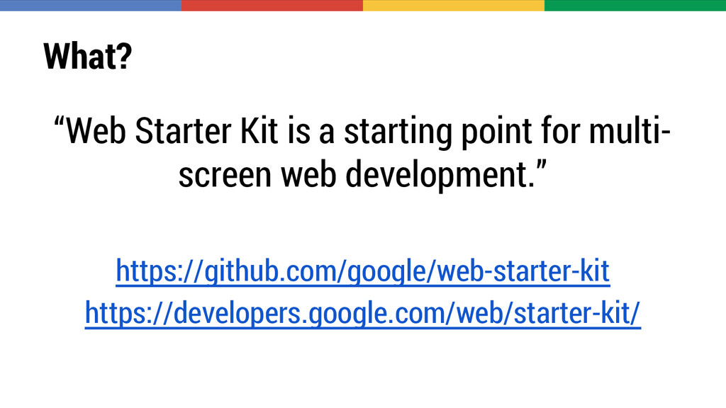 """What? """"Web Starter Kit is a starting point for ..."""