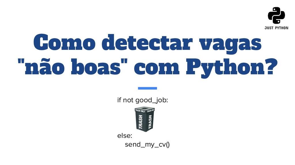 """Como detectar vagas """"não boas"""" com Python? if n..."""