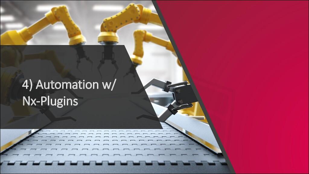 @ManfredSteyer 4) Automation w/ Nx-Plugins