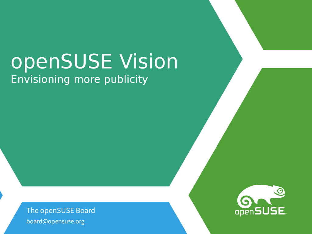 openSUSE Vision Envisioning more publicity The ...