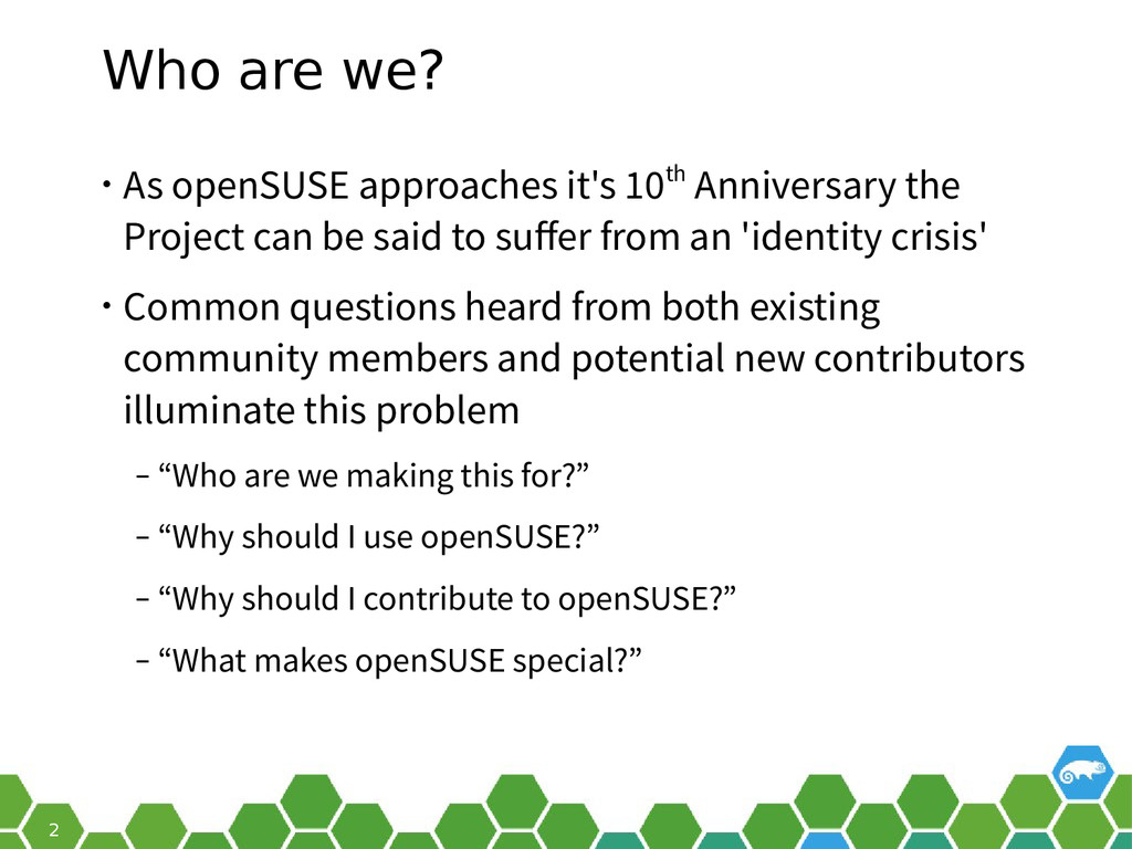 2 Who are we? • As openSUSE approaches it's 10t...