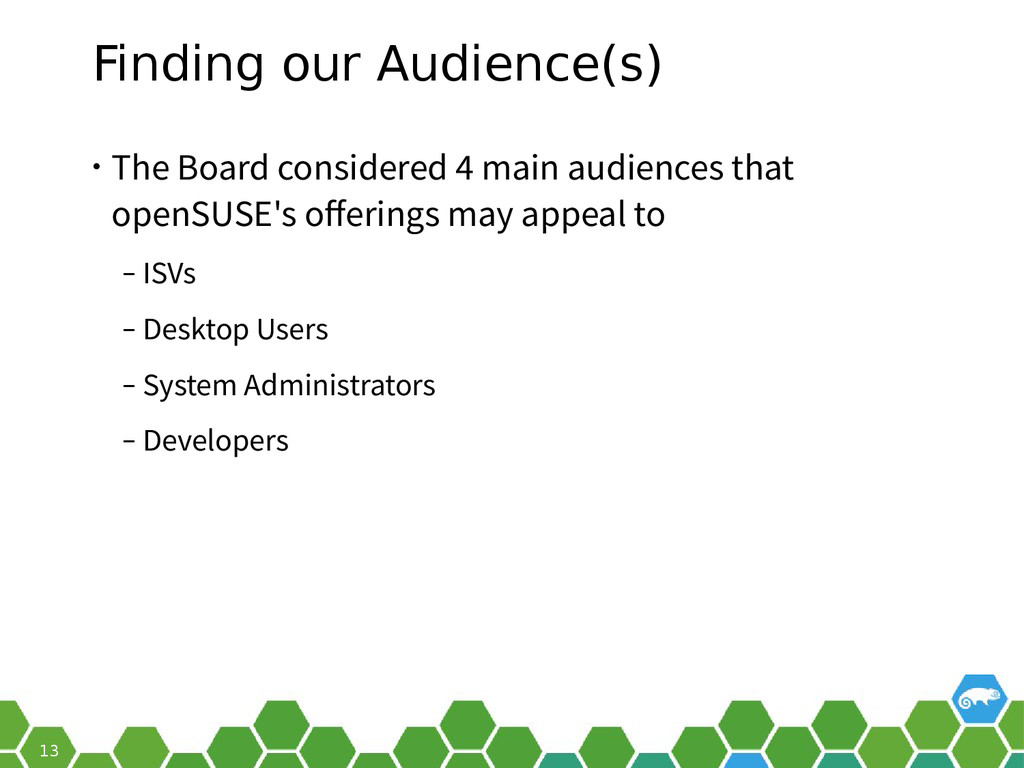 13 Finding our Audience(s) • The Board consider...