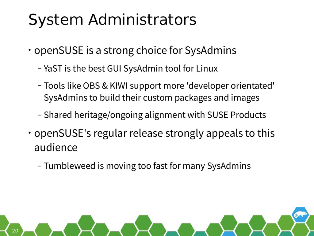 20 System Administrators • openSUSE is a strong...
