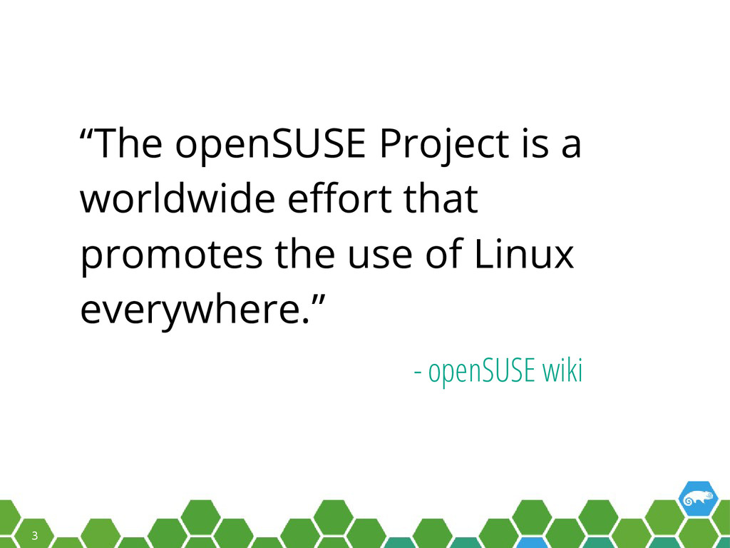 """3 """"The openSUSE Project is a worldwide effort t..."""