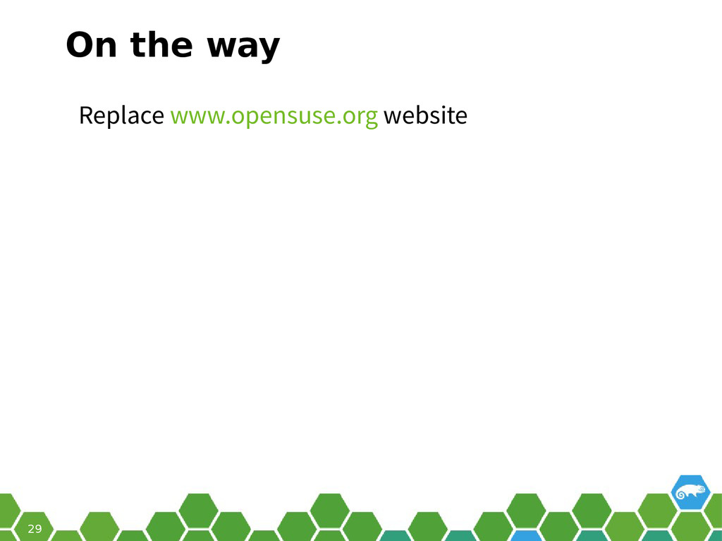 29 On the way Replace www.opensuse.org website