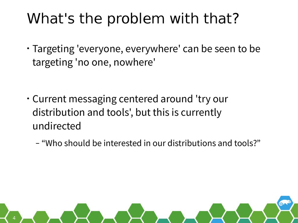 4 What's the problem with that? • Targeting 'ev...