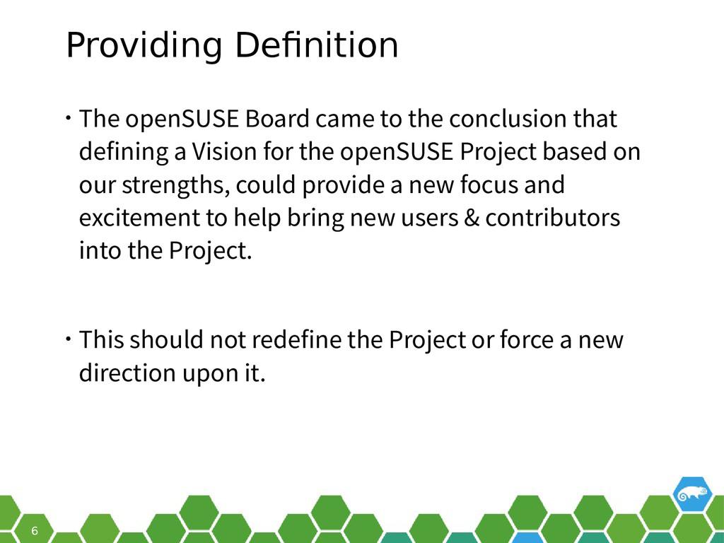 6 Providing Definition • The openSUSE Board cam...