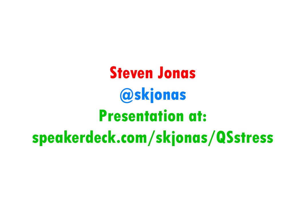 Steven Jonas @skjonas Presentation at: speakerd...