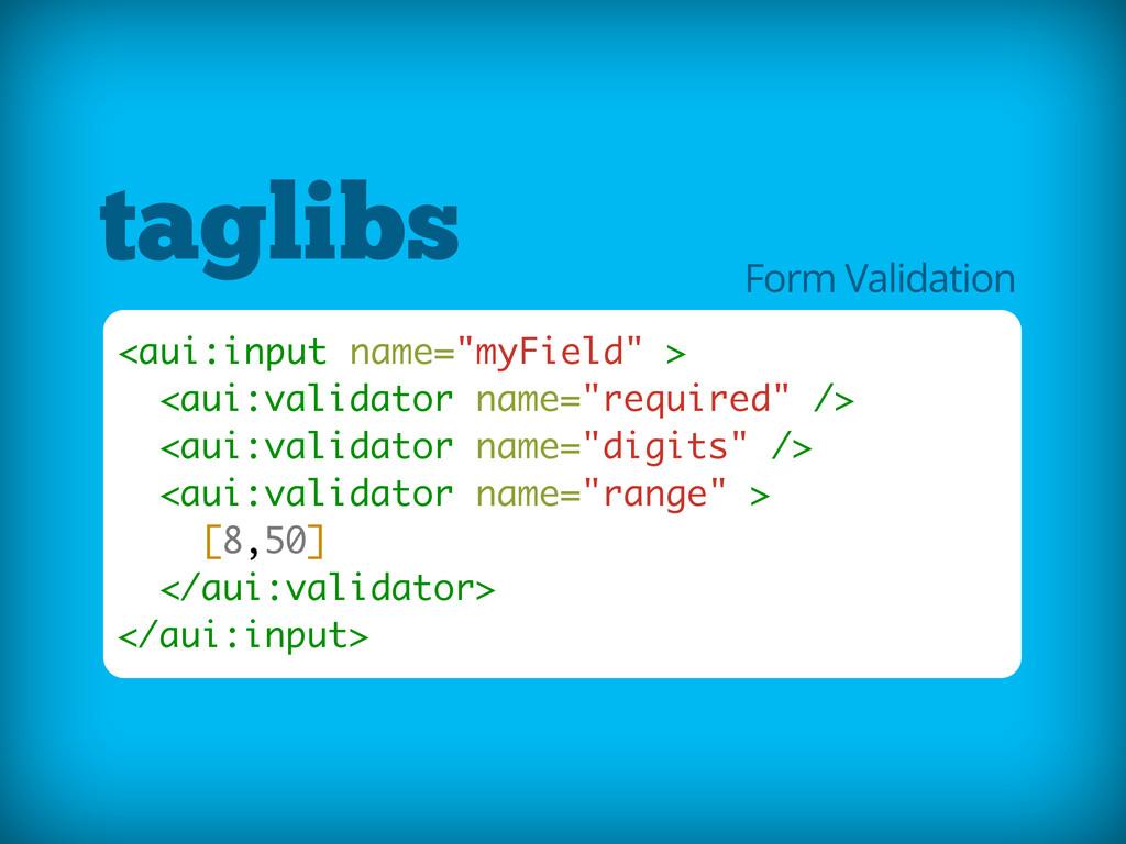 """taglibs <aui:input name=""""myField"""" > <aui:valida..."""
