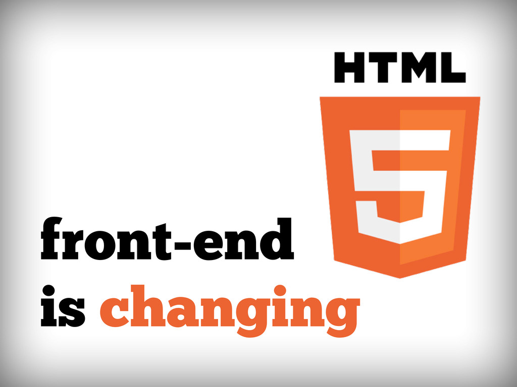 front-end is changing