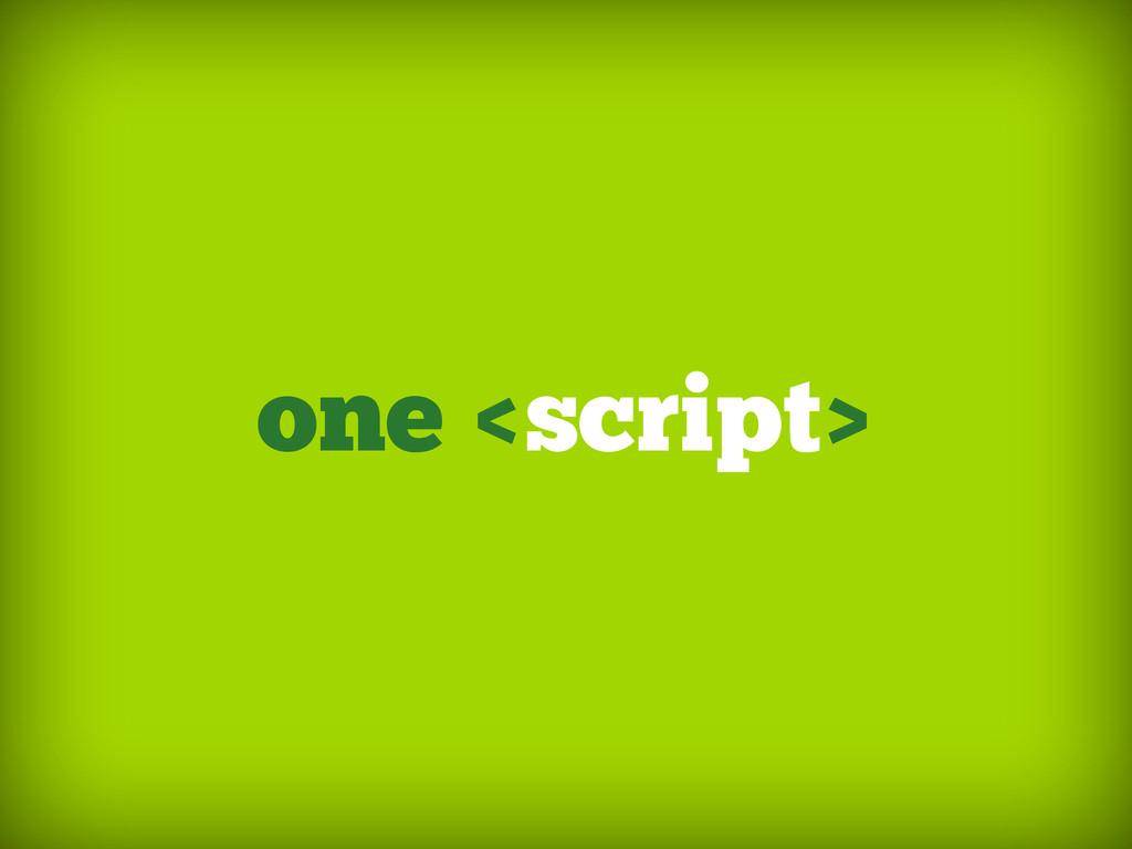 one <script>