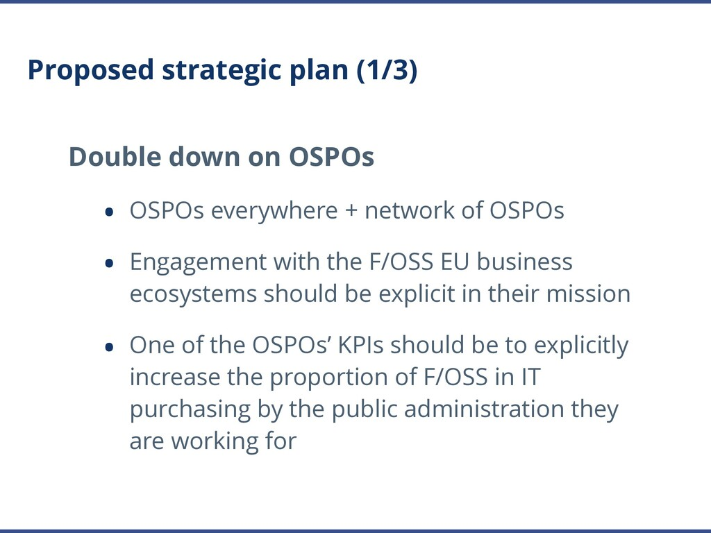 Proposed strategic plan (1/3) Double down on OS...