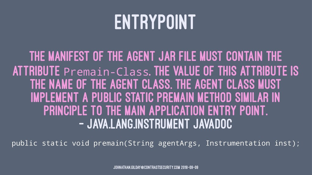 ENTRYPOINT The manifest of the agent JAR file m...