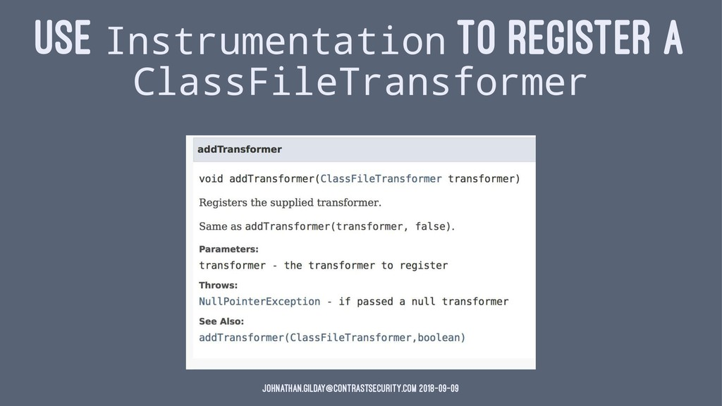 USE Instrumentation TO REGISTER A ClassFileTran...
