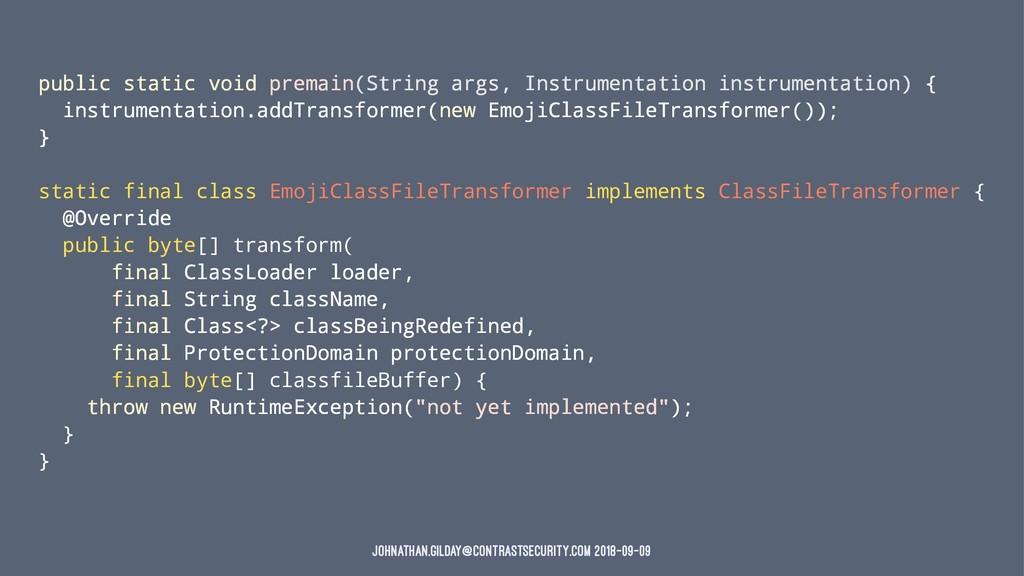 public static void premain(String args, Instrum...