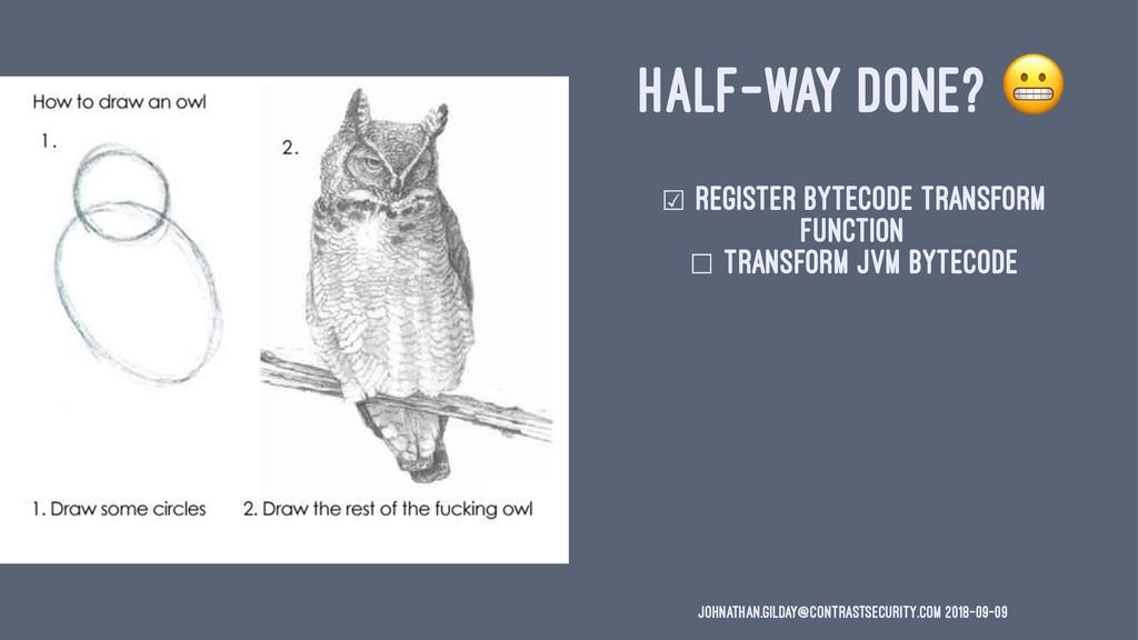 HALF-WAY DONE? ☑ register bytecode transform fu...