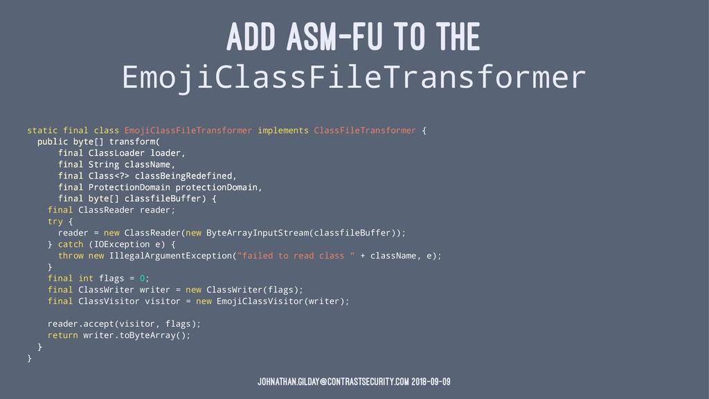 ADD ASM-FU TO THE EmojiClassFileTransformer sta...