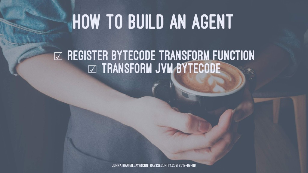 HOW TO BUILD AN AGENT ☑ register bytecode trans...